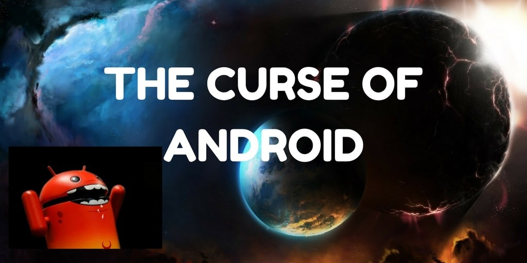 curse of android
