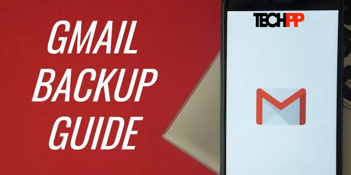 5 Easy Ways to Backup Your Gmail Account