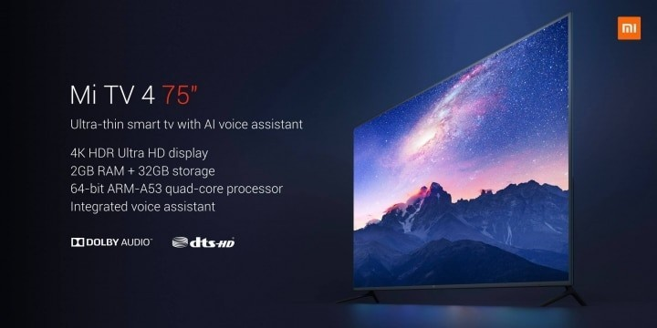 Xiaomi Launches Mi TV 4 with 75-inch 4K UHD Display and Integrated Voice Assistant