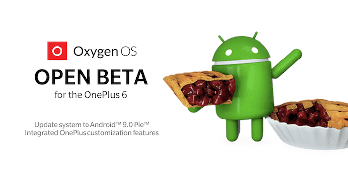 Android 9 Pie now Available in Open Beta for the OnePlus 6