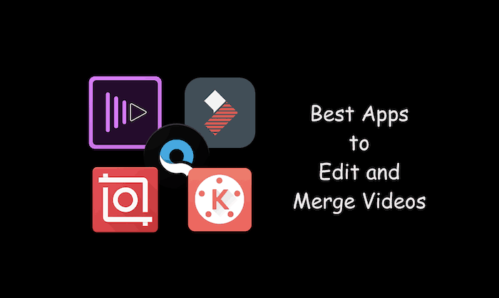 Best Apps to Edit and Merge Videos on Android