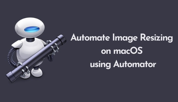 How to Automate Image Resizing on macOS