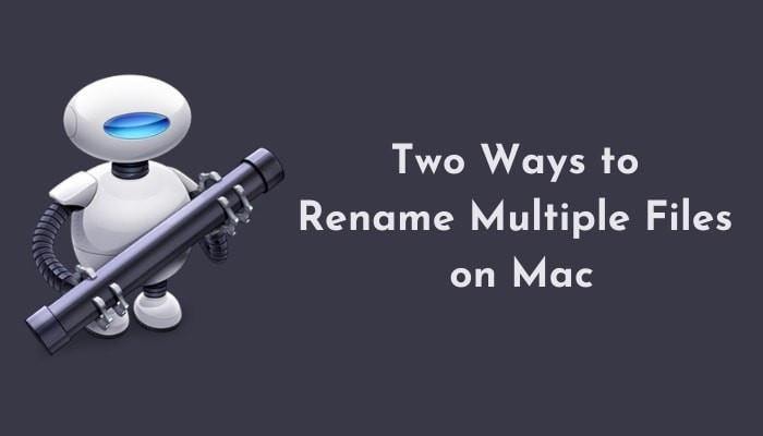 Two Ways to Rename Multiple Files on Mac