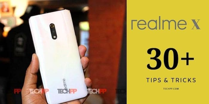 30+ Tips and Tricks for Realme X You Need to Try!