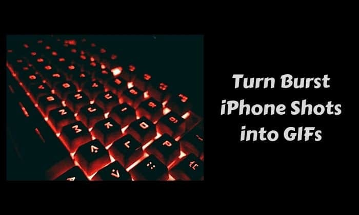 turn burst iphone shots into gifs