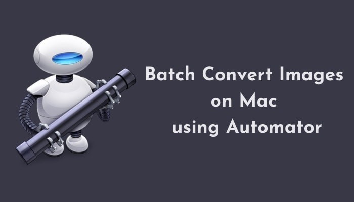 How to Batch Convert Images on Mac using Automator