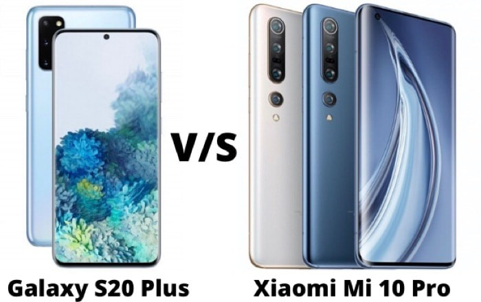 Comparison: Samsung Galaxy S20 Plus vs Xiaomi Mi 10 Pro