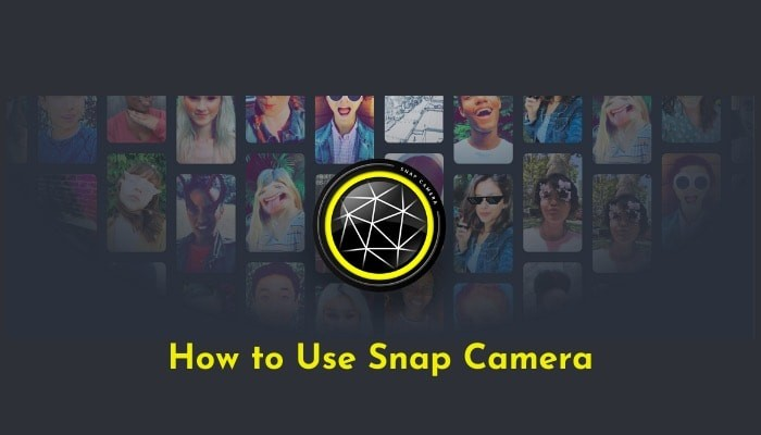 How to Use Snap Camera Snapchat equivalent for Desktop
