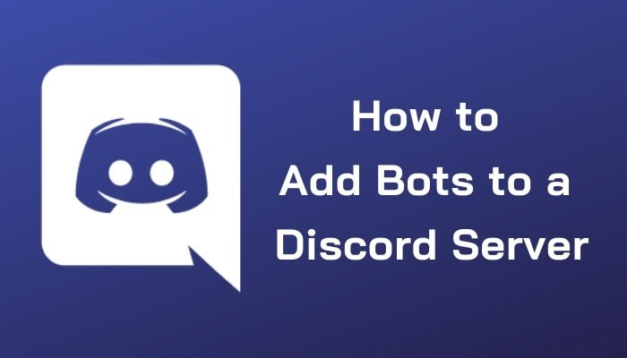How to Add Bots to a Discord Server [Guide]