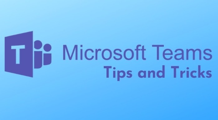 Top 15 Microsoft Teams Tips and Tricks You Should Know