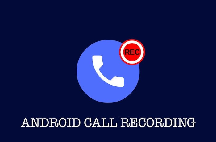 How to Record Calls on Any Android Smartphone