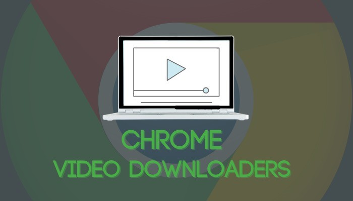 Video downloaders for Chrome