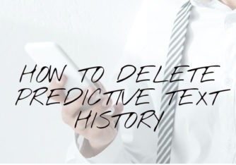 How to Delete Predictive Text History on iOS and Android