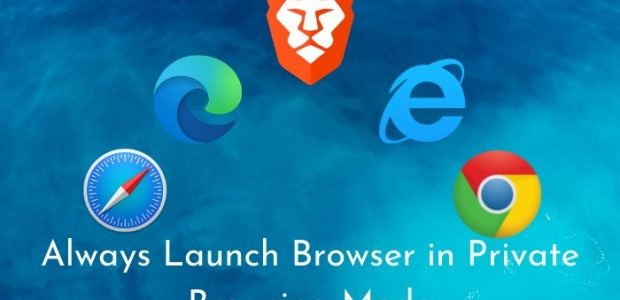 Always Launch any Web Browser in Private Browsing Mode